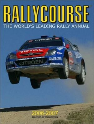 Rallycourse 2006-2007: The World's Leading Rally Annual written by David Evans