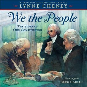 We the People: The Story of Our Constitution book written by Lynne Cheney