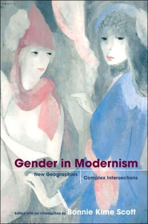 Gender in Modernism: New Geographies, Complex Intersections book written by Bonnie Kime Scott