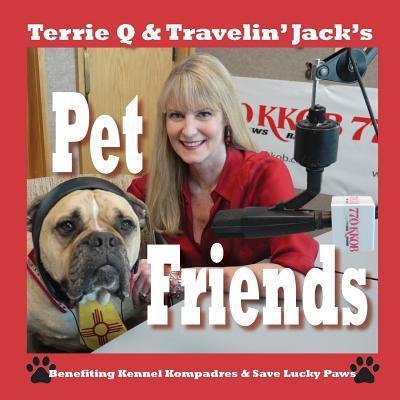 Terrie Q & Travelin' Jack's Pet Friends book written by Paul F. Rhetts