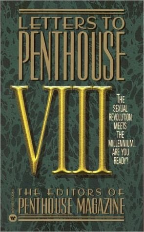 Letters to Penthouse VIII: The Sexual Revolution Meets the Millennium Are You Ready book written by Penthouse International Staff