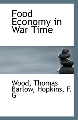 Food Economy in War Time book written by Barlow, Wood Thomas