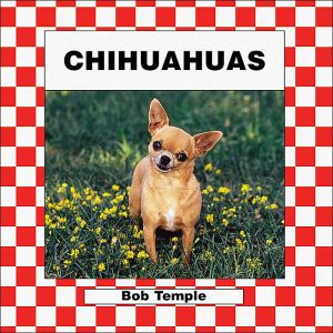 Chihuahuas book written by Bob Temple