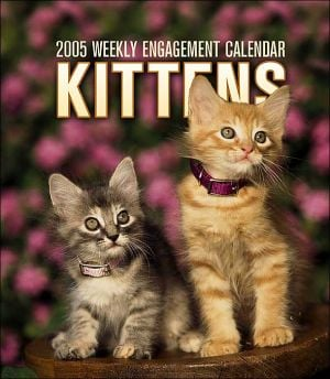 Kittens Weekly 2005 Calendar written by Not Available