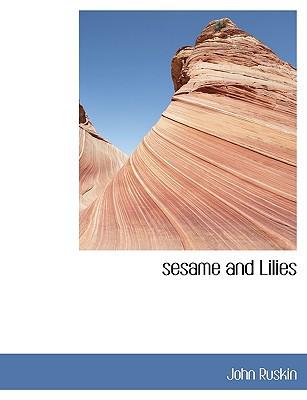 Sesame and Lilies book written by Ruskin, John