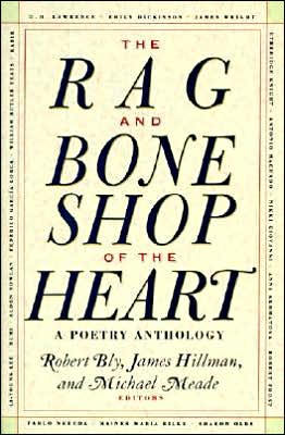 Rag and Bone Shop of the Heart: A Poetry Anthology written by Robert Bly