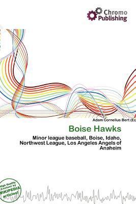 Boise Hawks written by Adam Cornelius Bert