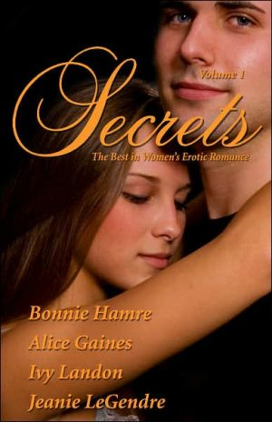 Secrets, Volume 1: The Best in Women's Erotic Romance book written by Ivy Landon