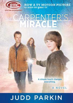 The Carpenter's Miracle book written by Judd Parkin