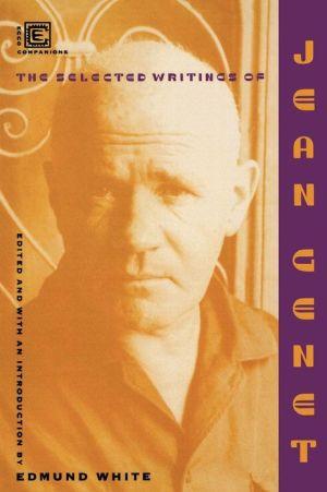 Selected Writings of Jean Genet book written by Jean Genet