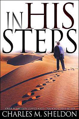 In His Steps (Updated Edition) book written by Charles Monroe Sheldon
