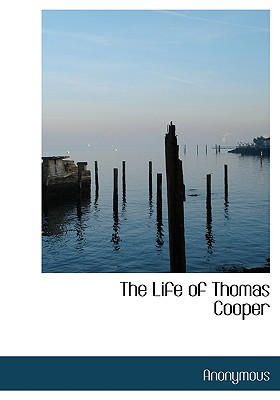 The Life of Thomas Cooper book written by Anonymous