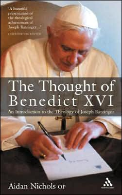 Thought of Benedict XVI: An Introduction to the Theology of Joseph Ratzinger book written by Aidan Nichols