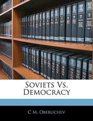 Soviets vs. Democracy book written by Oberuchev, C. M.