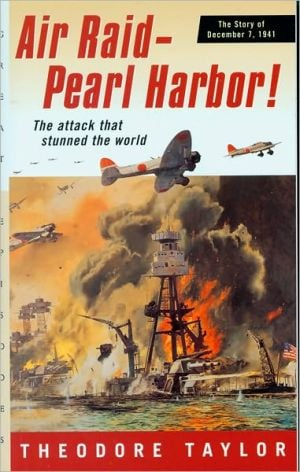 Air Raid - Pearl Harbor!: The Story of December 7, 1941 book written by Theodore Taylor