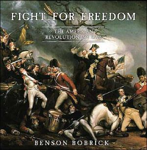 Fight for Freedom: The American Revolutionary War book written by Benson Bobrick
