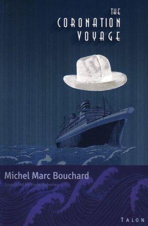 Coronation Voyage book written by Michel Marc Bouchard