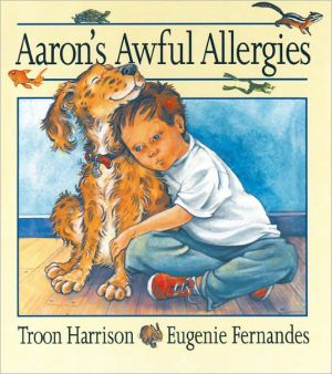 Aaron's Awful Allergies book written by Troon Harrison