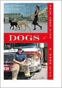 Dogs of Salt Lake City and Park City book written by Mary Ann Parkinson