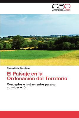 El Paisaje En La Ordenaci N del Territorio written by Alvaro Soba Giordano