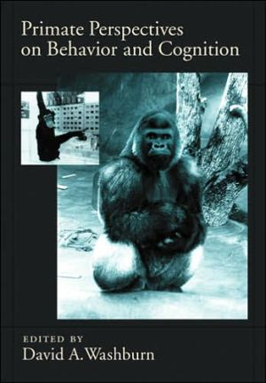 Primate Perspectives on Behavior and Cognition book written by David A. Washburn