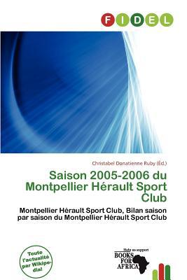 Saison 2005-2006 Du Montpellier H Rault Sport Club written by Christabel Donatienne Ruby