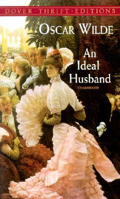 An Ideal Husband written by Oscar Wilde