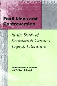 Fault Lines and Controversies in the Study of Seventeenth-Century English Literature book written by CLAUDE J. SUMMERS