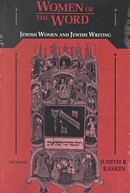 Women of the Word: Jewish Women and Jewish Writing book written by Judith R. Baskin