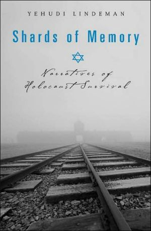 Shards of Memory: Narratives of Holocaust Survival book written by Yehudi Lindeman