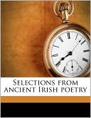 Selections from Ancient Irish Poetry book written by Kuno Meyer