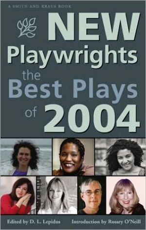 New Playwrights: The Best Plays of 2004 written by D. L. Lepidus