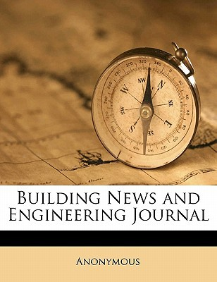 Building News and Engineering Journal book written by Anonymous