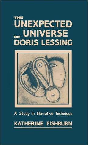 Unexpected Universe Of Doris Lessing, Vol. 17 book written by Katherine Fishburn