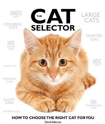 The Cat Selector: How to Choose the Right Cat for You book written by Alderton, David