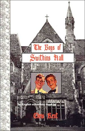 The Boys of Swithins Hall book written by Chris Kent