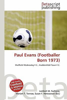 Paul Evans (Footballer Born 1973) written by Lambert M. Surhone