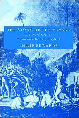 The Story of the Voyage: Sea-Narratives in Eighteenth-Century England book written by Philip Edwards