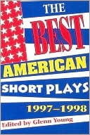 The Best American Short Plays 1997-1998 written by Glenn Young