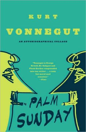 Palm Sunday: An Autobiographical Collage book written by Kurt Vonnegut