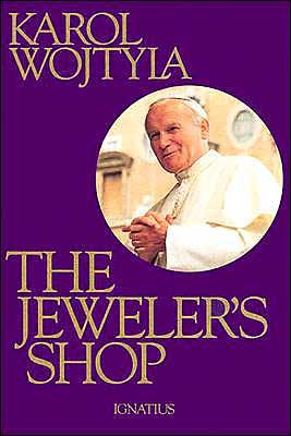 The Jeweler's Shop book written by Karol Wojtyla