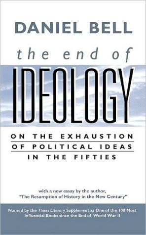 End Of Ideology book written by Daniel Bell