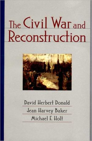 The Civil War and Reconstruction book written by Jean Harvey Baker