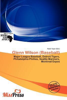 Glenn Wilson (Baseball) written by Niek Yoan
