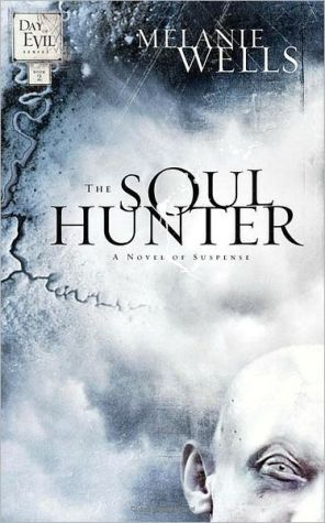 The Soul Hunter book written by Melanie Wells
