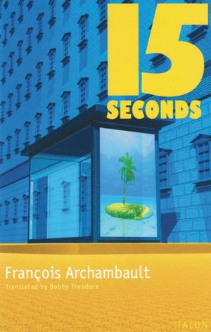 15 Seconds book written by Francois Archambault