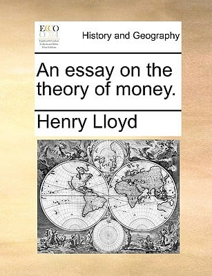 An Essay on the Theory of Money. book written by Lloyd, Henry