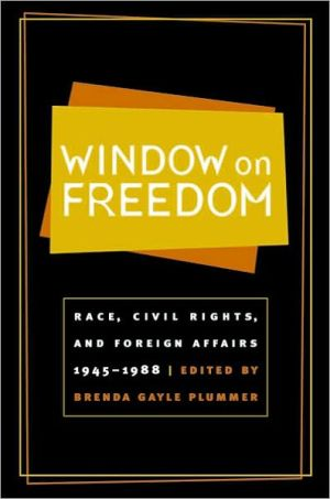 Window on Freedom: Race, Civil Rights, and Foreign Affairs, 1945-1988 book written by Brenda Gayle (ed.) Plummer