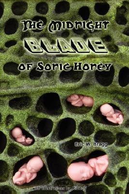 The Midnight Blade of Sonic Honey written by Bragg, Eric W.