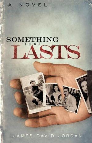 Something That Lasts book written by James David Jordan